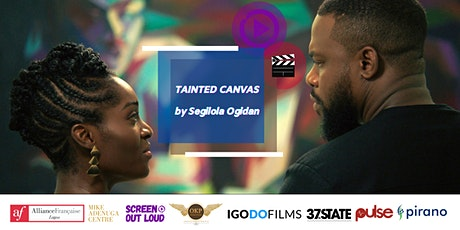 Screen Out Loud presents: TAINTED CANVAS (Segilola Ogidan; 2020) tickets