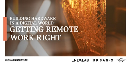 Building Hardware in a Digital World: Getting Remote Work Right. tickets