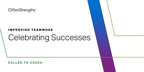 Called to Coach: Improving Teamwork: Celebrating Successes tickets