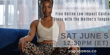 FREE ONLINE: Low Impact Cardio Class with The Mother's Tongue tickets