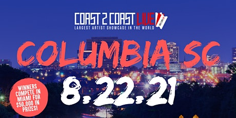 Coast 2 Coast LIVE Showcase Columbia, SC - Artists Win $50K In Prizes tickets