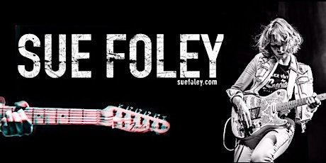 Sue Foley Live on the Bowery Stage tickets