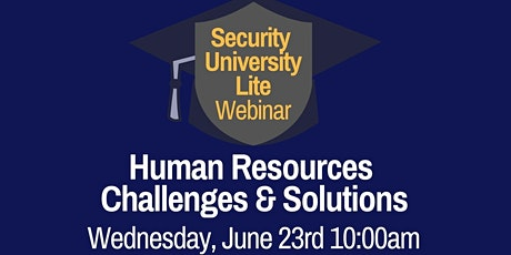 Security University Lite Webinar: Human Resources Challenges & Solutions tickets