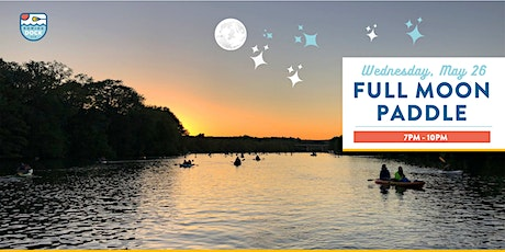 May 26th, 2021 Full Moon Paddle tickets