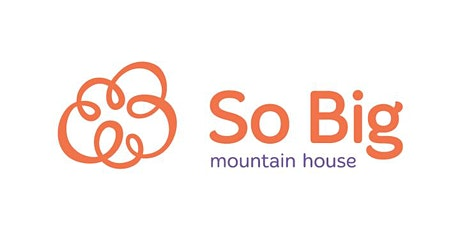 Open House for the So Big Mountain House Maternity Home tickets