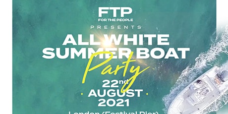 FTP - All White Summer Boat Party tickets