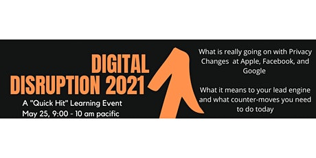 The Coming 2021 Digital Disruption - What to know, do and fix NOW tickets