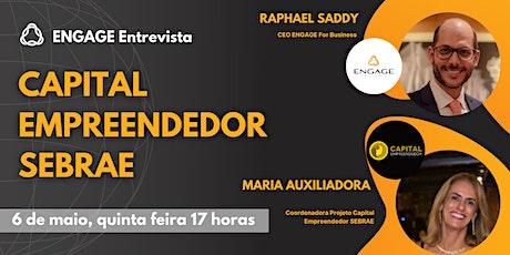 ENGAGE Entrevista + Capital Empreendedor SEBRAE bilhetes