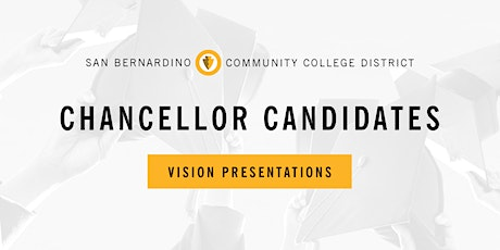 SBCCD Chancellor Candidates Vision Presentations tickets