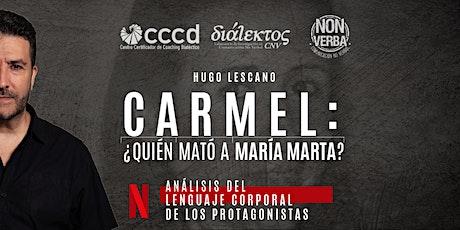 Carmel:¿Quién mató a María Marta? El lenguaje corporal de los protagonistas entradas
