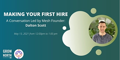 Making Your First Hire: A Conversation Led by Mesh Founder Dalton Scott tickets