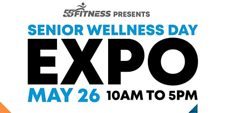 National Senior Health and Wellness Day Expo - sponsored by 55 Fitness tickets