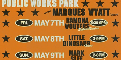 Marques Wyatt (Deep) at Public Works Park (Saturda
