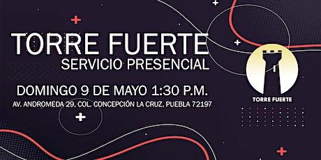 Torre Fuerte Servicio Presencial  1:30 p.m. 9 MAYO boletos