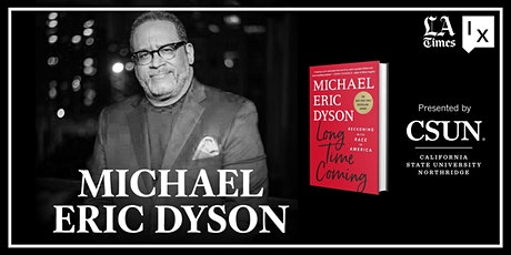 Virtual Ideas Exchange  with Michael Eric Dyson, Presented by CSUN tickets