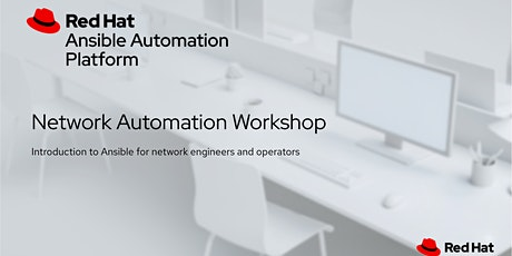 ANSIBLE NETWORK AUTOMATION WORKSHOP tickets
