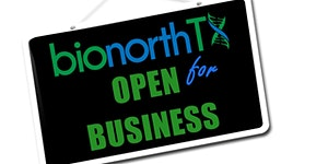 "BioNorthTX ""Open for Business""  Industry Update and..."