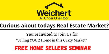 """Home Seller Seminar! """"Selling YOUR Home in this Crazy Market"""" tickets"""