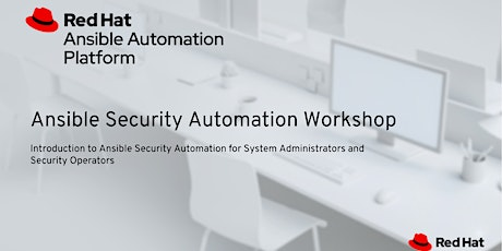 ANSIBLE SECURITY AUTOMATION WORKSHOP tickets