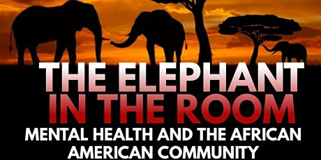 The Elephant In The Room - Mental Health & The African American Community tickets