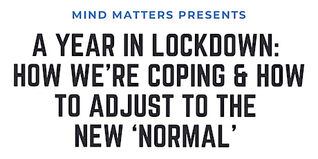A Year in Lockdown: How We're Coping & How To Adjust To The New 'Normal' Tickets