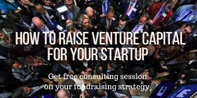 How to Raise Venture Capital for Your Startup (Fre