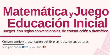 Matemática y Juego en la Educación Inicial entradas