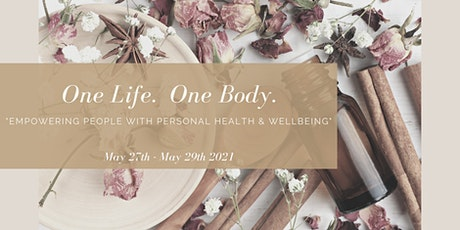 One Life.  One Body.  'Empowering people with personal health & wellbeing' tickets