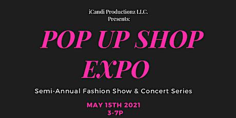 #PopUpShopEXPO Semi-Annual Fashion Show & Concert Series tickets