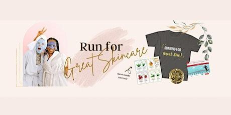 Run for Great Skin Care Run tickets