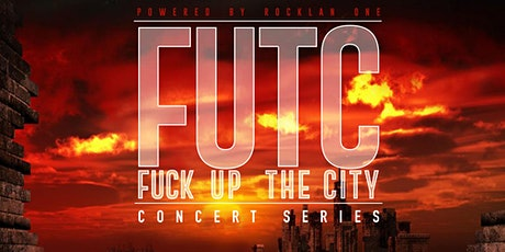 Fuck Up The City Concert Series tickets