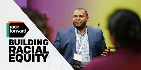 Building Racial Equity: Foundations - Virtual 5/27/21 tickets