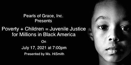Poverty + Children = Juvenile Justice for Millions in Black America tickets