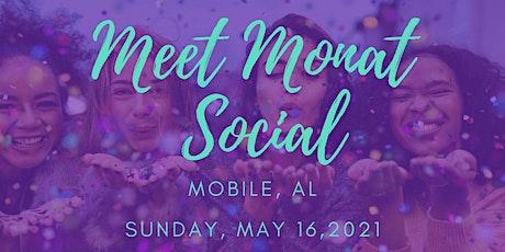 Meet Monat Social (Mobile, AL) tickets