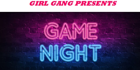 Girl Gang Investment Club Presents:  Game, Lounge, & Chill tickets
