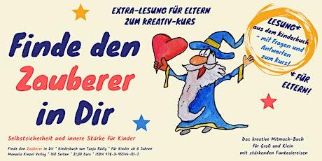 Lesung@Home - Kinderbuch Finde den Zauberer in Dir + Info zum Kreativ-Kurs tickets