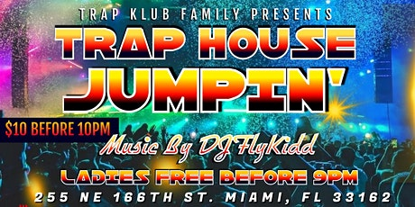 TRAP HOUSE JUMPIN' TUESDAY'S tickets