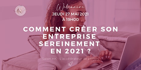 Tous savoir sur la création d'entreprise en 2021 billets