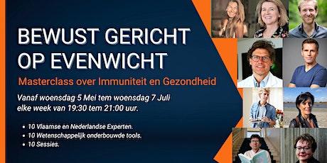 BEWUST GERICHT OP EVENWICHT - Masterclass over Gezondheid  & Immuniteit tickets