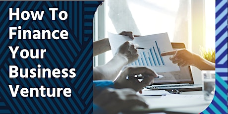 Finance Series: How to Finance Your Business Venture tickets