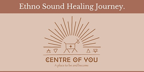 Ethno Sound Healing Journey - Medicine for Mind, Body, Soul tickets