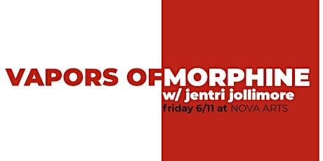 Vapors of Morphine w/ Jentri Jollimore tickets