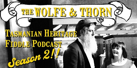 The Wolfe & Thorn Heritage Fiddle Podcast SEASON #2 PREMIER tickets