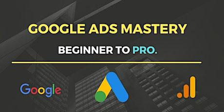 Google Ads Mastery -  From Beginner to Pro! biglietti