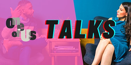 One Of Us: Talk! tickets