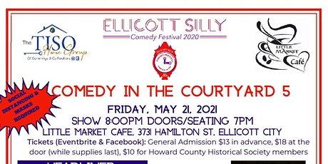 Ellicott Silly Comedy Festival presents Comedy in the Courtyard 5 May 21 tickets