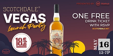 Scotchdale Vegas Launch Party at 18bin tickets