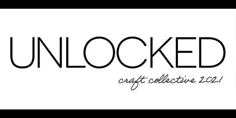 Unlocked: Craft Collective 2021 tickets