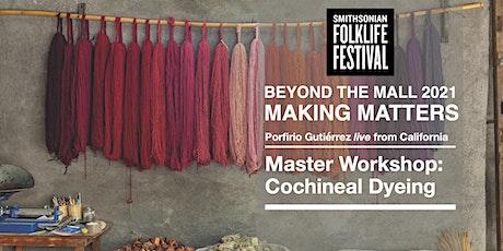 Master Workshop: Cochineal Dyeing with Porfirio Gutiérrez tickets