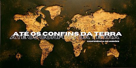 Até os Confins da Terra - Conferência de Missões ingressos